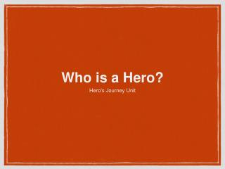 Who is a Hero?