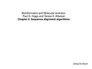 Bioinformatics and Molecular evolution Paul G. Higgs and Teresa K. Attwood