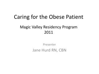 Caring for the Obese Patient Magic Valley Residency Program 2011