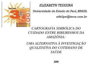ELIZABETH TEIXEIRA Universidade do Estado do Pará, BRASIL etfelipe@terra.br