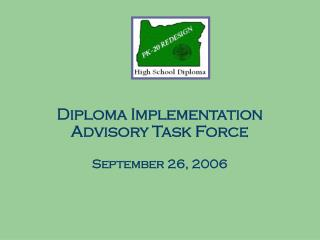 Diploma Implementation Advisory Task Force September 26, 2006