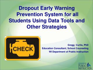 Dropout Early Warning   Prevention System for all  Students Using Data Tools and Other Strategies