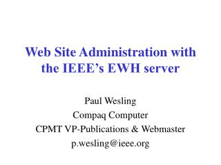Web Site Administration with the IEEE's EWH server
