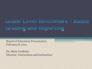 Grade Level Benchmark – Based Grading and Reporting