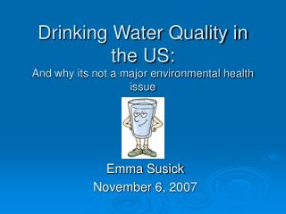 Drinking Water Quality in the US: And why its not a major environmental health issue