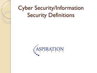 Cyber Security/Information Security Definitions