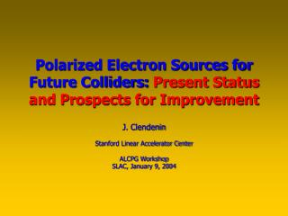 Polarized Electron Sources for Future Colliders:  Present Status and Prospects for Improvement