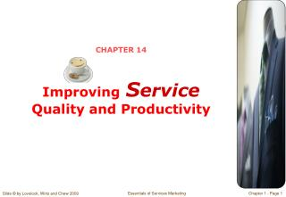 CHAPTER 14 Improving S ervice  Quality and Productivity