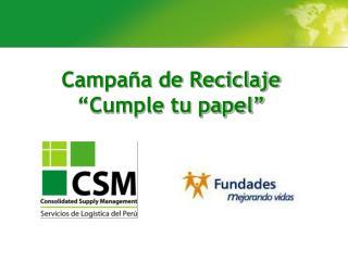 """Campaña de Reciclaje """"Cumple tu papel"""""""
