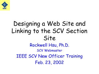 Designing a Web Site and Linking to the SCV Section Site