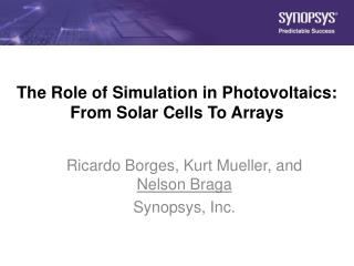 The Role of Simulation in Photovoltaics: From Solar Cells To Arrays