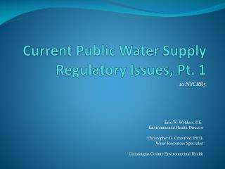 Current Public Water Supply Regulatory Issues, Pt. 1