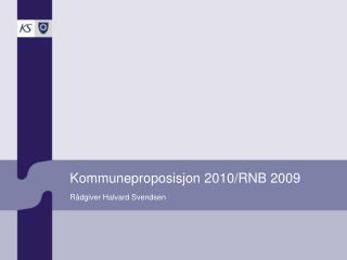 Kommuneproposisjon 2010/RNB 2009