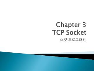 Chapter 3 TCP  Socket