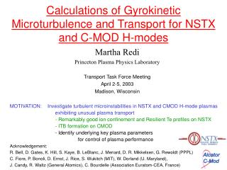 Calculations of Gyrokinetic   Microturbulence and Transport for NSTX and C-MOD H-modes