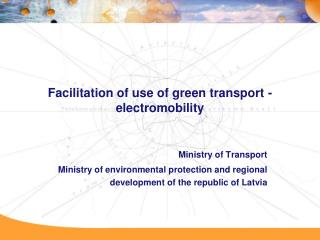 Facilitation of use of green transport - electromobility