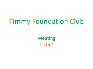 T immy  F oundation  C lub Meeting
