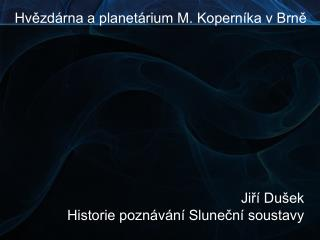 Hvězdárna a planetárium M. Koperníka v Brně