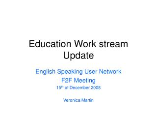 Education Work stream Update