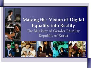 Making the  Vision of Digital Equality into Reality