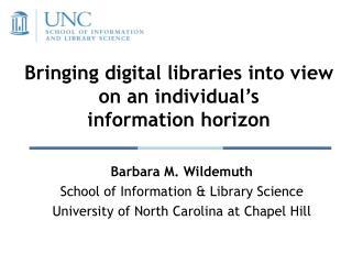 Bringing digital libraries into view on an individual's information horizon