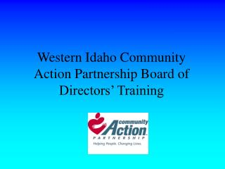 Western Idaho Community Action Partnership Board of Directors� Training