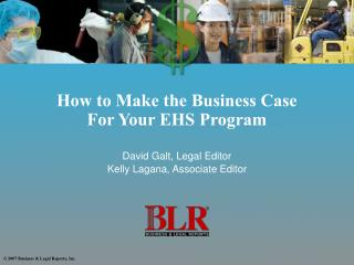 How to Make the Business Case  For Your EHS Program