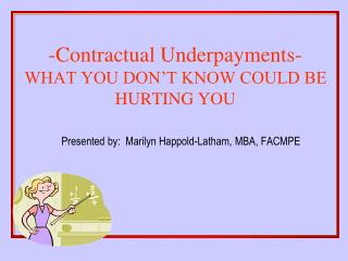 -Contractual Underpayments-  WHAT YOU DON'T KNOW COULD BE HURTING YOU