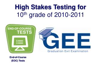 High Stakes Testing for  10 th  grade of 2010-2011