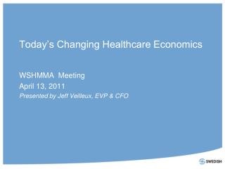Today's Changing Healthcare Economics
