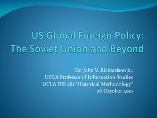 US Global Foreign Policy: The Soviet Union and Beyond