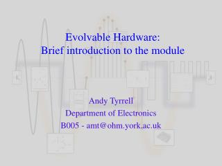 Evolvable Hardware: Brief introduction to the module