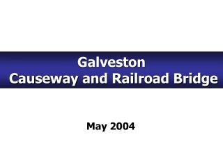 Galveston   Causeway and Railroad Bridge