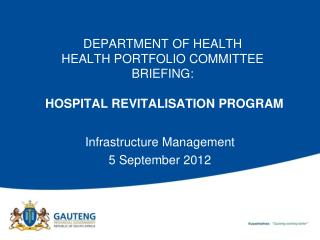 DEPARTMENT OF HEALTH HEALTH PORTFOLIO COMMITTEE BRIEFING: HOSPITAL REVITALISATION PROGRAM