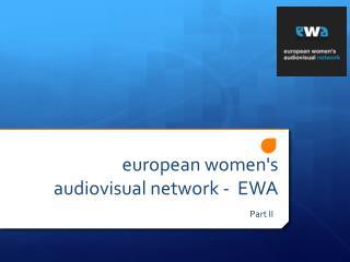 european women's audiovisual  network -  EWA