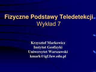 Fizyczne Podstawy Teledetekcji Wykład 7