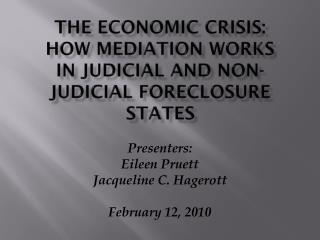 The Economic Crisis: How Mediation Works in Judicial and Non-Judicial Foreclosure States