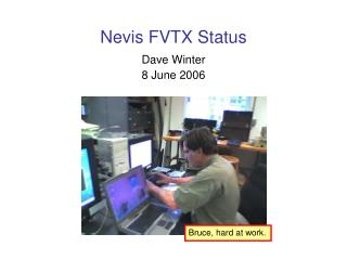Nevis FVTX Status
