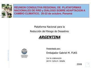 Plataforma Nacional para la  Reducción del Riesgo de Desastres ARGENTINA