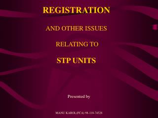 REGISTRATION  AND OTHER ISSUES  RELATING TO  STP UNITS