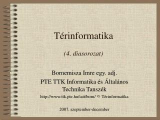 Térinformatika  (4. diasorozat)