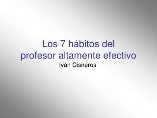 Los 7 h bitos del profesor altamente efectivo