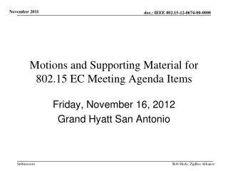Motions and Supporting Material for 802.15 EC Meeting Agenda Items