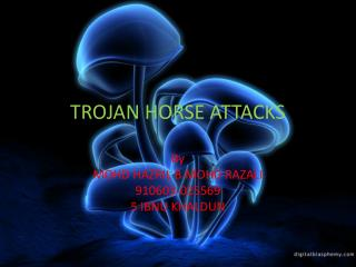 TROJAN HORSE ATTACKS