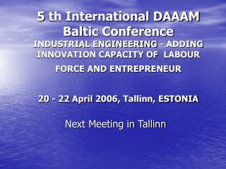 Next Meeting in Tallinn