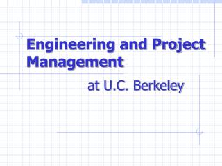 Engineering and Project Management     at U.C. Berkeley