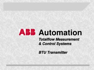 Automation Totalflow Measurement  & Control Systems BTU Transmitter