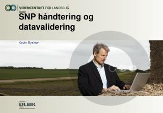 SNP håndtering og  datavalidering