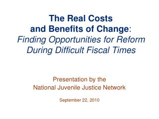 Presentation by the  National Juvenile Justice Network September 22, 2010