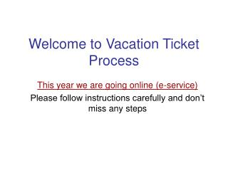Welcome to Vacation Ticket Process